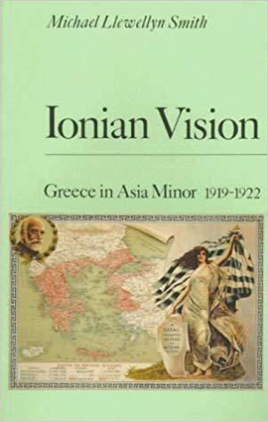 Ionian Vision: Greece in Asia Minor, 1919-22