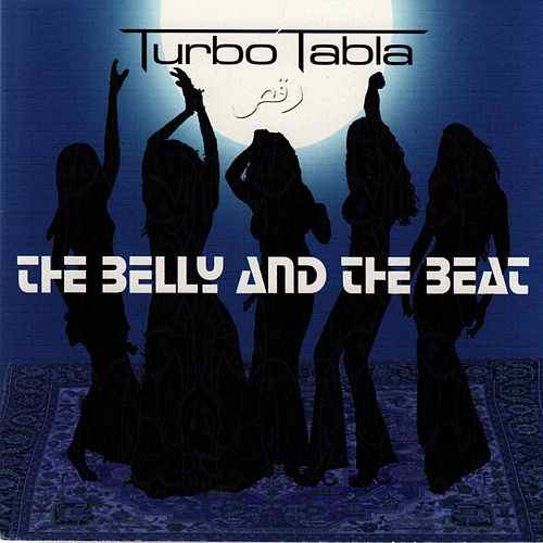 "Turbo Tabla, ""The Belly and the Beat"""