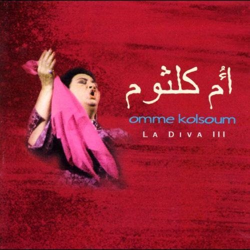 """Umm Kulthum, """"Diva of Arabic Music, Vol. 3"""""""