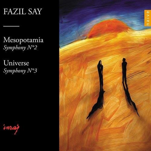 """Fazil Say, """"Mesopotamia Symphony"""""""